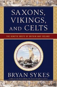 "Read ""Saxons, Vikings, and Celts: The Genetic Roots of Britain and Ireland"" by Bryan Sykes available from Rakuten Kobo. From the best-selling author of The Seven Daughters of Eve, an illuminating guide to the genetic history of the British . History Books, Family History, Books To Read, My Books, Celtic Culture, English, Anglo Saxon, Genetics, Book Lists"