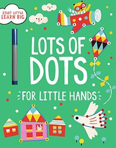 Lots of Dots for Little Hands (Start Little, Learn Big) P...