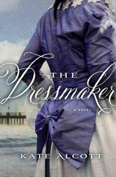 The Dressmaker by Kate Alcott.