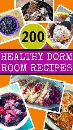 200 healthy dorm room recipes!