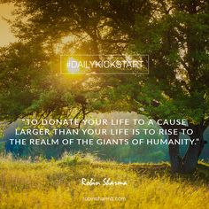 Your To donate your life to a cause larger than your life is to rise to the realm of the giants of humanity. Leadership Development Training, Robin Sharma Quotes, Egg Donation, Business Class, Leadership Quotes, Life Inspiration, Positive Quotes, Best Quotes, Inspirational Quotes