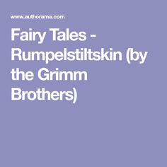 Fairy Tales - Rumpelstiltskin (by the Grimm Brothers)