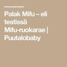 Palak Mifu – eli testissä Mifu-ruokarae | Puutalobaby