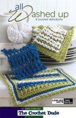 Make your kitchen more colorful! Add a little luxury to your bath! These cloths to crochet include textures, stripes, circles, and flowers. When you need a quick gift, these are your fast and fun, go-