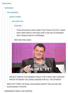 Lol I love that Stephen mofet is I this and that is what almost every season of doctor who it