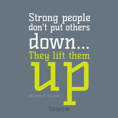 Lift them up.