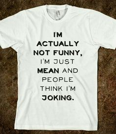 Im Actually Not Funny Im Just Really Mean and People Think Im Joking Unisex Funny Saying T-Shirt Sarcasm Graphic Tee Casual White Tee Shirt Cool - Cool Shirts - Ideas of Cool Shirts - Wish