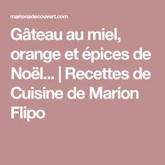 Gâteau au miel, orange et épices de Noël...   Recettes de Cuisine de Marion Flipo