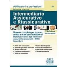 Intermediario assicurativo e riassicurativo. Manuale completo per la prova scritta e orale per l'iscrizione al Rui. Sezioni A e B.