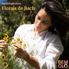 Vem saber mais sobre a história e benefícios dos Florais de Bach. Confira na Quarta Gloriosa desta semana! :)