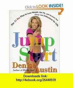 Jumpstart The 21 Day Plan to Lose Weight Get Fit and Increase Your Energy and Enthusiasm (9780684826981) Denise Austin , ISBN-10: 0684826984  , ISBN-13: 978-0684826981 ,  , tutorials , pdf , ebook , torrent , downloads , rapidshare , filesonic , hotfile , megaupload , fileserve