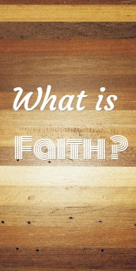 What is faith ? find out