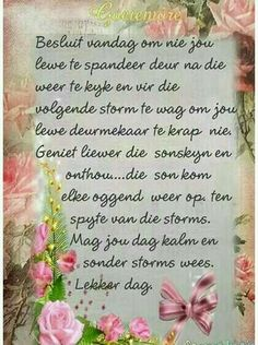 Good Morning Wishes, Day Wishes, Good Morning Quotes, Bible Quotes, Bible Verses, Evening Greetings, Afrikaanse Quotes, Goeie Nag, Goeie More