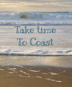 Take time to Coast!