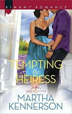 Tempting The Heiress (The Blake Sisters, Book Two) By Martha Kennerson