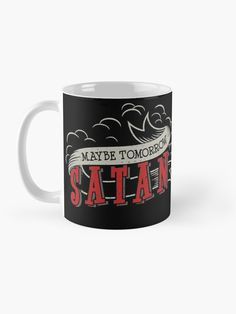 """""""Maybe Tomorrow Satan"""" Mug by ninthstreet   Redbubble Maybe Tomorrow, Satan, Art Boards, Stationary, Kids Outfits, Cool Designs, Pouch, Tapestry, Mugs"""