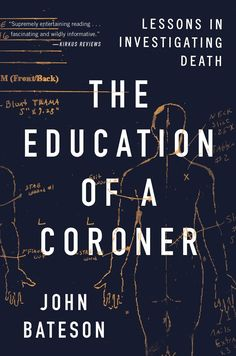 70 best books images on pinterest libros reading lists and book john bateson the education of a coroner lessons in investigating death fandeluxe Images