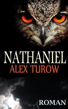 Gratis 380 Seiten Nathaniel von Alex Turow, http://www.amazon.de/dp/B00S9M6N8Y/ref=cm_sw_r_pi_dp_CzOYub0TXFQQ5
