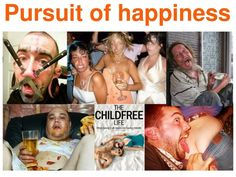 Anti childfree parenting: pursuit of happiness, instead of moral values, can mislead a human life into becoming social and biological failures.
