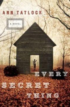 Every Secret Thing by Ann Tatlock
