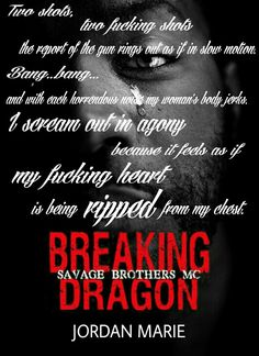 *´¨) TEASER ¸.•´¸.•*´¨) ¸.•*¨) (¸.•´ (¸.•` BREAKING DRAGON ¤ *.✫*¨*.¸¸.✶*¨`* Savage Brothers MC, series book one  Jordan Marie  Buy links -》 Amazon US: http://www.amazon.com/gp/product/B00RW1B9VO?ie=UTF8&at=aw-android-pc-us-20&force-full-site=1&ref_=aw_bottom_links  Amazon UK: http://www.amazon.co.uk/gp/aw/d/B00RW1B9VO/ref=mp_s_a_1_1?qid=1420795149&sr=8-1&pi=AC_SY200_QL40&dpPl=1&dpID=510B4o6YL1L&ref=plSrch  Amazon AU…