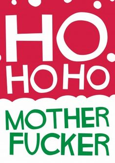 Ho Ho Ho Mother Fucker| Rude Christmas Card Santa Claus has decided to get edgy. This card is perfect for a friend or family member.