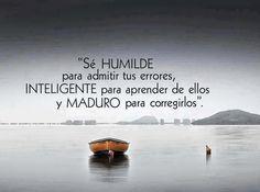 Sé humilde para admitir tus errores.
