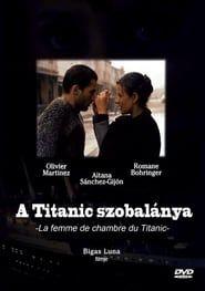 Ver La Camarera Del Titanic 1997 Película Completa Online Film Chambermaid Movies