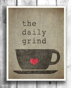 """""""The Daily Grind"""" #Quote. Perfect wall art for coffee lovers, found on #Etsy!"""