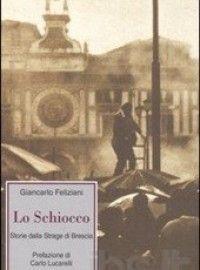 Lo Schiocco – Storie della Strage di Brescia, Giancarlo Feliziani