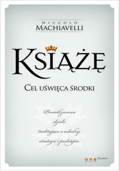 """""""Książę"""" Niccolo Machiavelli.   To ponadczasowe dzieło traktujące o władzy, strategii i podstępie. To dzieło, które ma prawie 500 lat, zostało zainspirowane osobą Cezara Borgii, a jego celność i aktualność wciąż zaskakuje."""