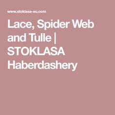 Lace, Spider Web and Tulle | STOKLASA Haberdashery