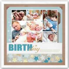 baby scrapbooking layouts ideas | Birth*day - Two Peas in a Bucket Love this title, ... | SCRAPBOOKING