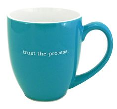 """""""trust the process"""" mug. (I really want this! Favorite phrase +favorite color = love)"""
