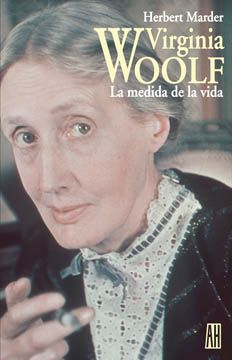 Virginia Woolf: La medida de la vida – Herbert Mader
