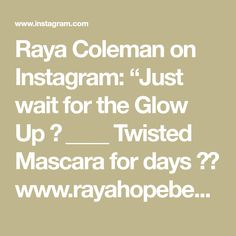 "Raya Coleman on Instagram: ""Just wait for the Glow Up ✨ ____ Twisted Mascara for days 🙌🏻 www.rayahopebeauty.com #mascara #YouniqueLashes #YouniqueLashWeek"""