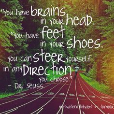 The wisdom of Dr. Seuss inspires me to be grateful of my gifts and focus them forward.