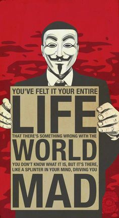 ()anonymous() It's true, I've always known there was something wrong with this world… we are on the verge of catastrophe being drowned in a tidal wave ∽Janet *** WAKE UP It's better to KNOW. Guy Fawkes, V Pour Vendetta, Plus Belle Citation, This Is Your Life, New World Order, Illuminati, Logo Nasa, Wake Up, Decir No
