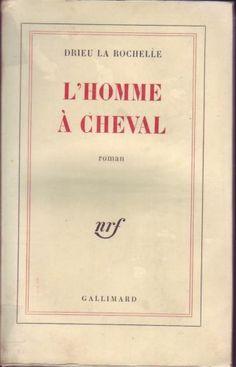 #littérature : L'HOMME A CHEVAL de Pierre Drieu La Rochelle