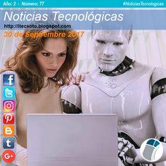 Edición Semanal Nº 77, Año 2 - Noticias Tecnológicas al 30 de Septiembre 2017...   #itecsoto #NoticiasTecnologicas #facebook #twitter #instagram #pinterest #google+ #blogger #tumblr