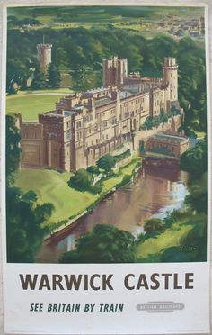 Warwick Castle - See Britain by Train, by Bagley. An aerial view of the grand castle, with the River Avon running past below it's walls, and the town of Warwick in the distance. Original Vintage Railway Poster sold by originalrailwayposters.co.uk