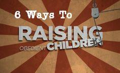 6 Ways to Raising Obedient Children