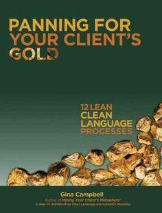 Panning for Your Client's : 12 Lean Clean Language Processes