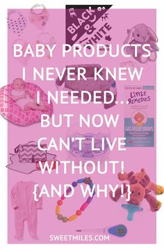 Must have baby products, baby products I never knew I needed and why, first time mom, new mom tips