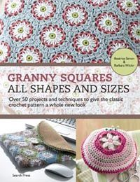 Granny Squares - All Shapes & Sizes by Barbara Wilder and Beatrice Simon  In store now
