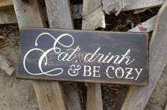 Rustic Hand painted Eat Drink and Be Cozy by UpcycledBlessings
