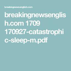 breakingnewsenglish.com 1709 170927-catastrophic-sleep-m.pdf