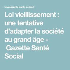 Loi vieillissement : une tentative d'adapter la société au grand âge - Gazette Santé Social