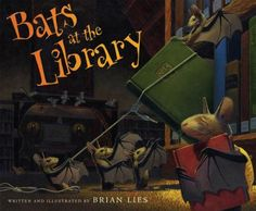Bats at the Library (A Bat Book) by Brian Lies. I love the illustrations in the Bat series, they're so detailed, mixing accuracy and fantasy. I work in a library, I wonder if bats ever come to visit? I wouldn't mind. Library Lesson Plans, Library Lessons, Library Books, Open Library, Library Ideas, Elementary Library, Elementary Schools, Class Library, Summer Reading Program