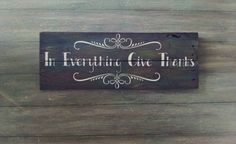 In Everything Give Thanks  Give Thanks Sign  by OnALimbCreations